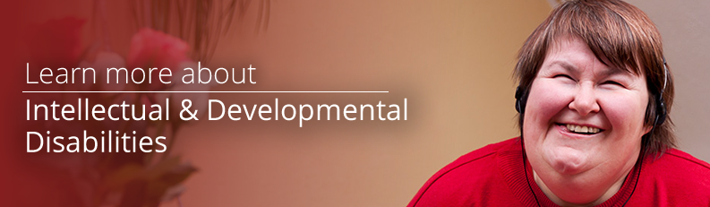Learn more about Developmental Disabilities