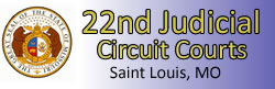 22nd Judicial Circuit, St. Louis, Missouri
